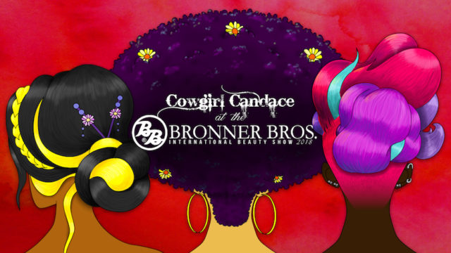 Best of Bronner Bros. 2018 with Cowgirl Candace